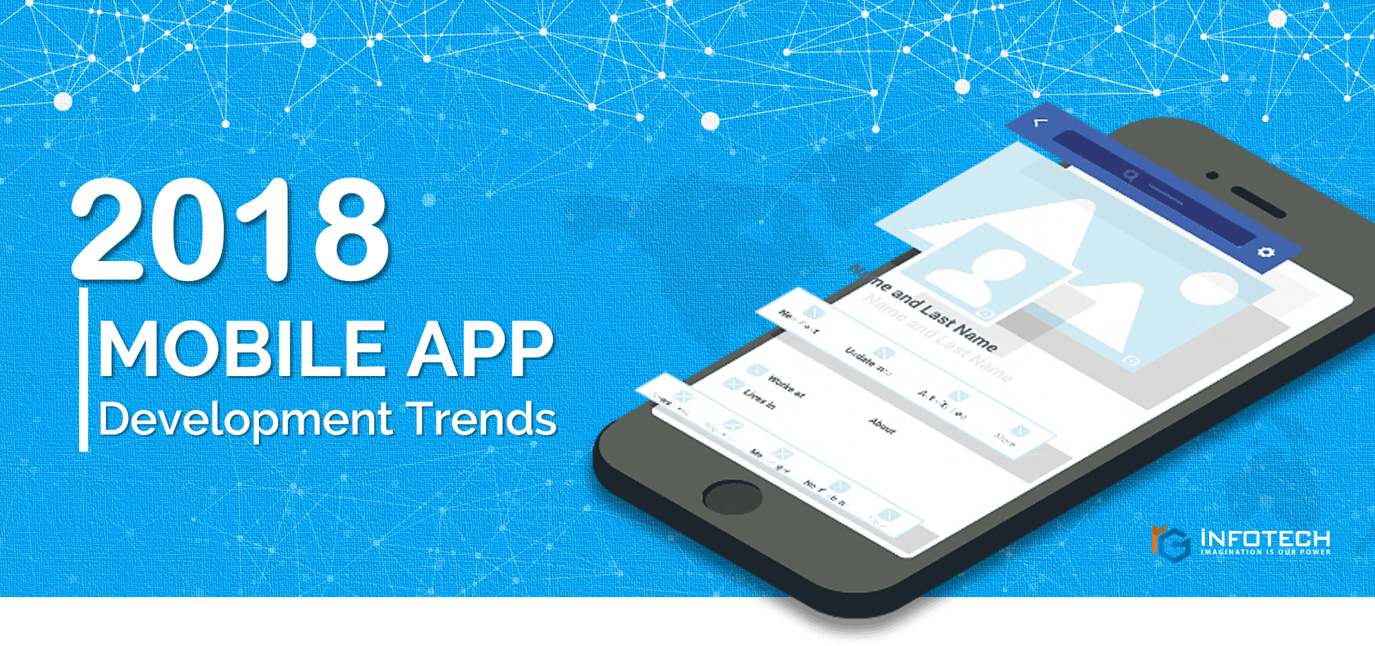 Mobile App Development Trends to follow and look out in 2018!